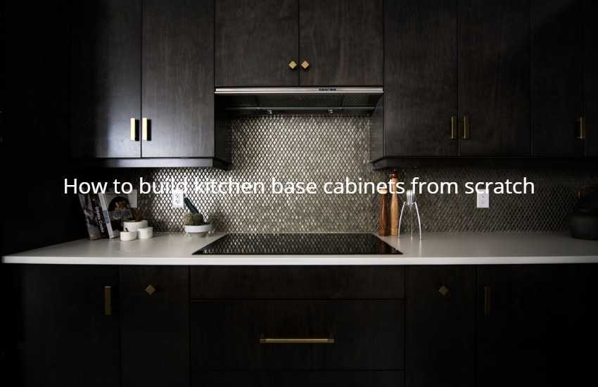 How to build kitchen base cabinets from scratch
