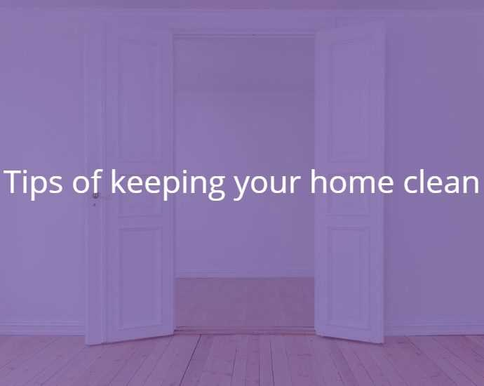 Tips of keeping your home clean