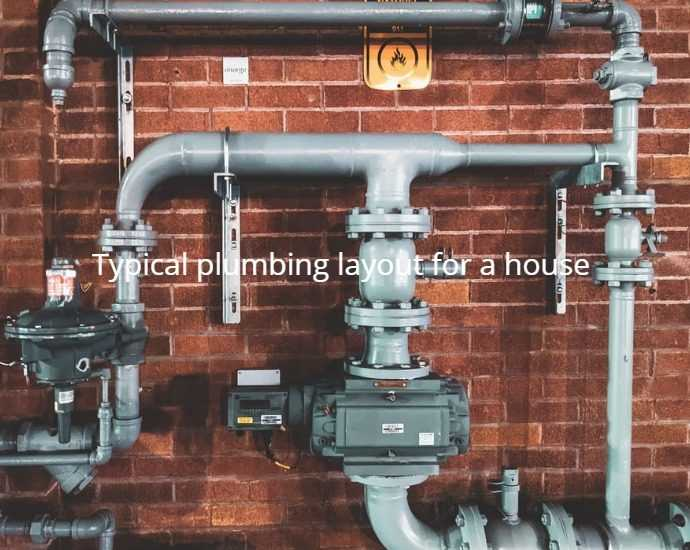 Typical plumbing layout for a house