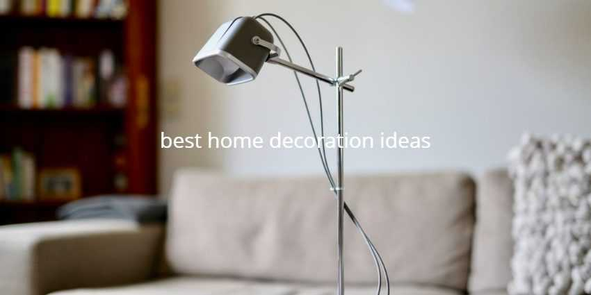 best home decoration ideas