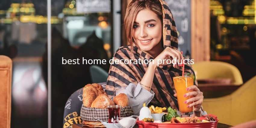 best home decoration products