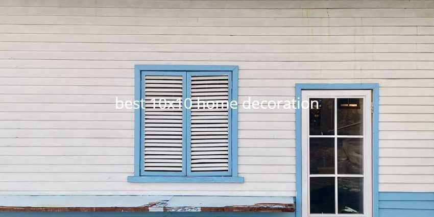 best 10x10 home decoration