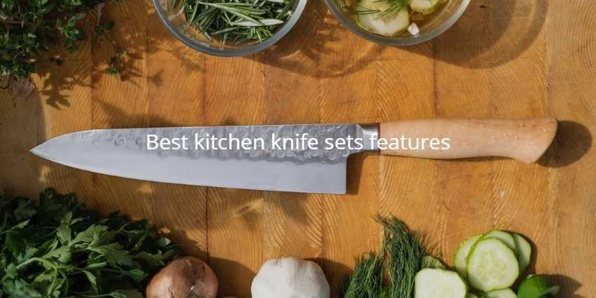 Best kitchen knife sets features