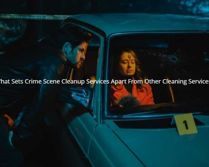 What Sets Crime Scene Cleanup Services Apart From Other Cleaning Services?